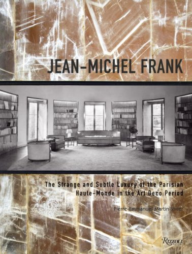 9780847830299: Jean-Michel Frank: The Strange and Subtle Luxury of the Parisian Haute-Monde in the Art Deco Period