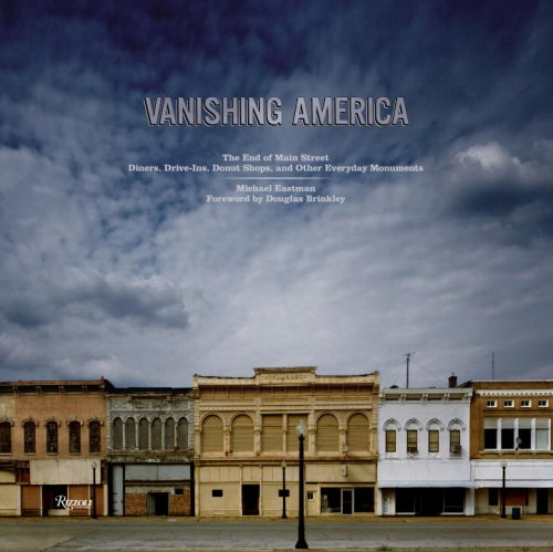 9780847830404: Vanishing America: The End of Main Street Diners, Drive-Ins, Donut Shops, and Other Everyday Monuments