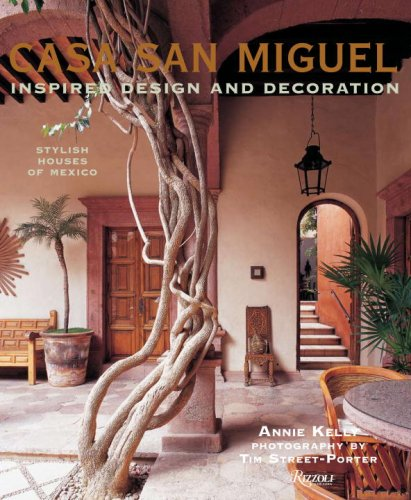 9780847830442: Casa San Miguel: Inspired Design and Decoration