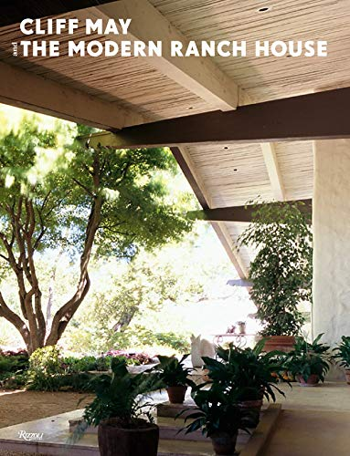 9780847830473: Cliff May and the Modern Ranch House