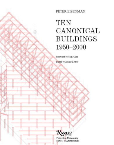 9780847830480: Ten Canonical Buildings: 1950 - 2000: Modern Masterpieces that Changed the World