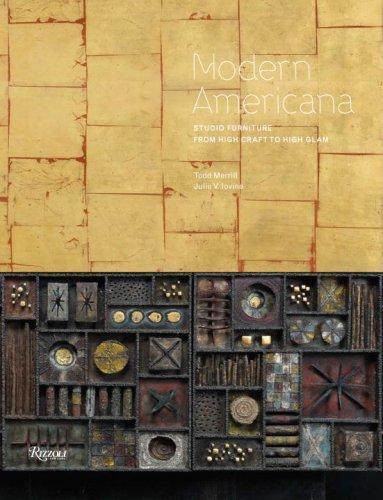 Modern Americana: Studio Furniture From High Craft to High Glam: Iovine, Julie; Merrill, Todd