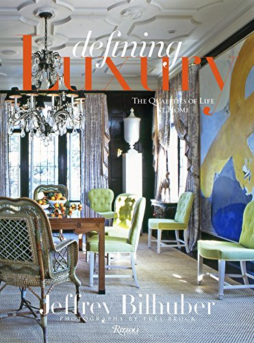 Defining Luxury: The Qualities of Life at Home.: BILHUBER, Jeffrey.