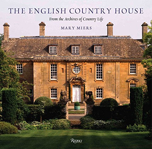 9780847830572: The English Country House: From the Archives of Country Life (Country Life Magazine)