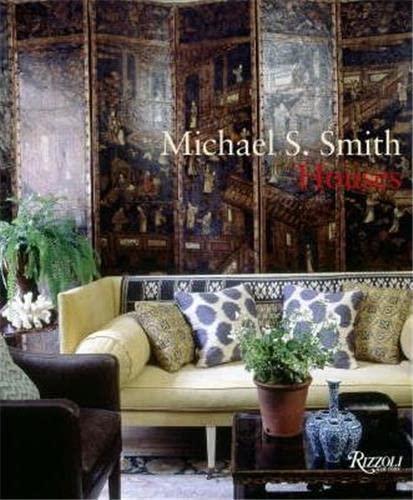 9780847830701: Michael S. Smith: Houses
