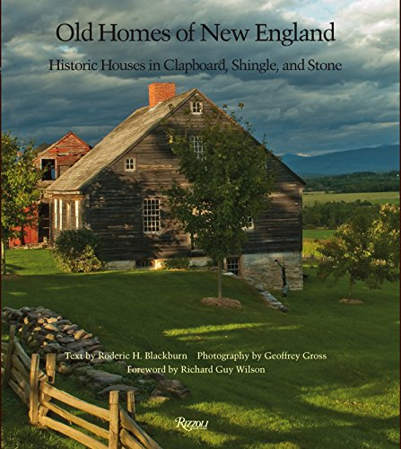 9780847830756: Old Homes of New England: Historic Houses in Clapboard, Shingle, and Stone