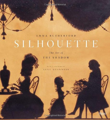 9780847830770: Silhouette: The Art of the Shadow