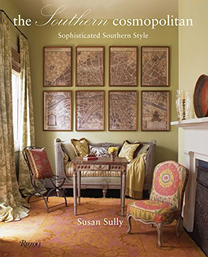 The Southern Cosmopolitan: Sophisticated Southern Style: Sully, Susan