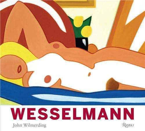 9780847830855: Tom Wesselmann: His Voice and Vision