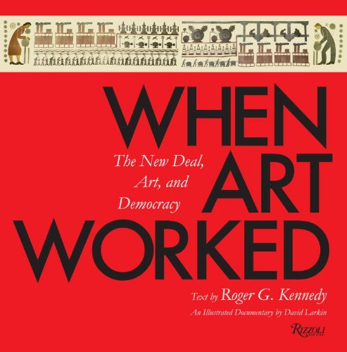 9780847830893: When Art Worked: The New Deal, Art, and Democracy