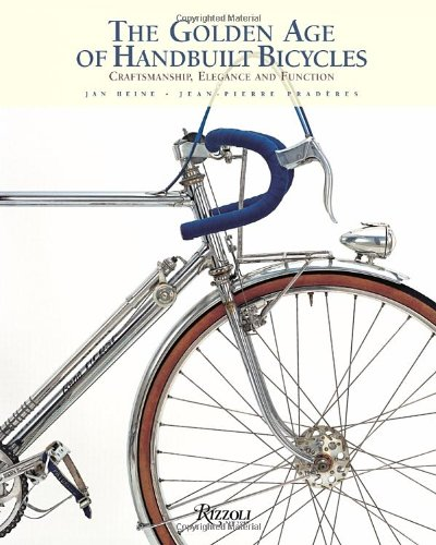 9780847830947: The Golden Age of Handbuilt Bicycles: Craftsmanship, Elegance, and Function