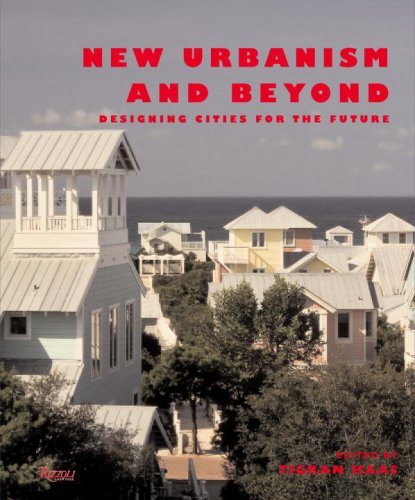 9780847831111: New Urbanism and Beyond: Designing Cities for the Future