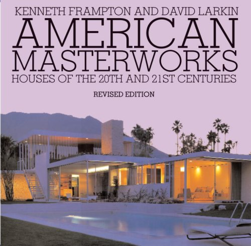 American Masterworks: Houses of the Twentieth & Twenty-first Centuries