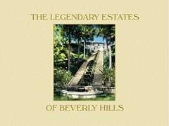 9780847831623: The Legendary Estates of Beverly Hills