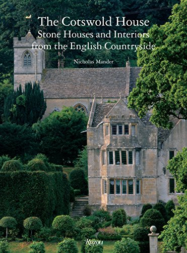 9780847831807: The Cotswold House: Stone Houses and Interiors from the English Countryside