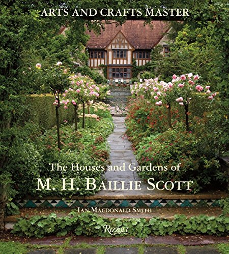9780847831814: Arts and Crafts Master: The Houses and Gardens of M.H. Baillie Scott (Arts & Crafts Master)