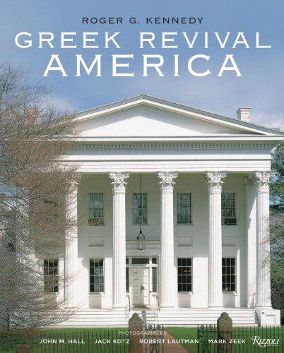 Greek Revival America: Kennedy, Roger G.