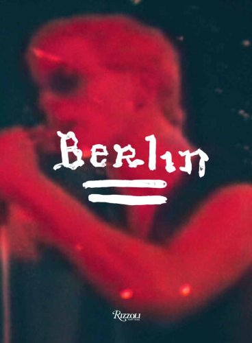 9780847832125: Berlin: A Performance by Lou Reed Directed by Julian Schnabel