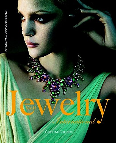 International Jewelry: The Original Annual of the World's Finest Jewelry: Vol. II: Caroline ...