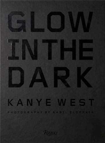 9780847832408: Glow in the Dark: Kanye West