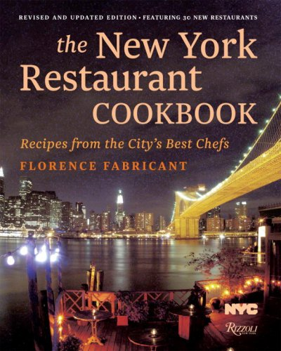 9780847832415: The New York Restaurant Cookbook: Recipes from the City's Best Chefs