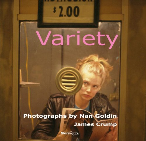 9780847832552: Variety: Photographs by Nan Goldin: From the Film by Bette Gordon