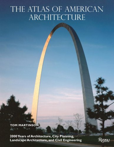 9780847832576: The Atlas of American Architecture: 2000 Years of Architecture, City Planning, Landscape Architecture and Civil Engineering