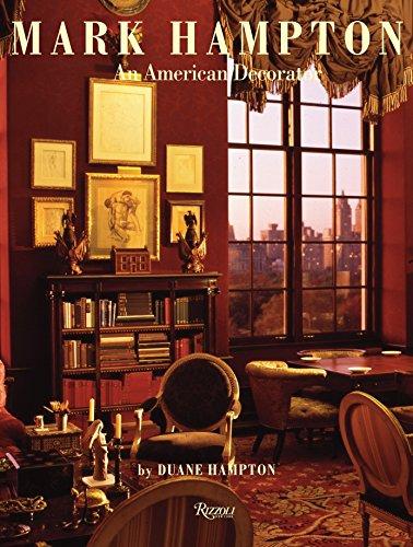 Mark Hampton: An American Decorator: Hampton, Duane