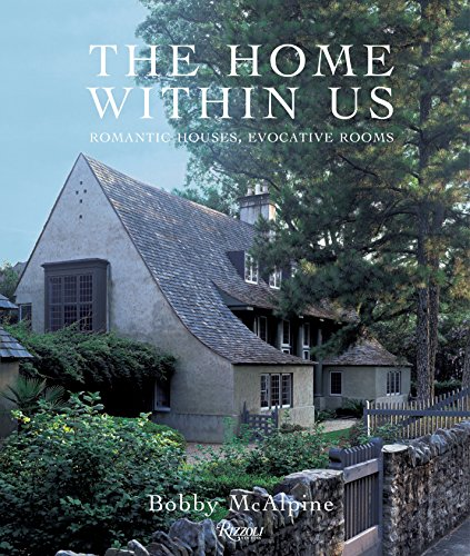 9780847832897: The Home Within Us: Romantic Houses, Evocative Rooms