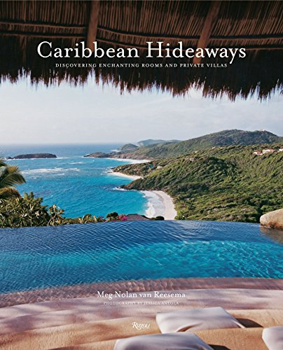 Caribbean Hideaways: Discovering Enchanting Rooms and Private Villas: Meg Nolan, Meg Nolan Van ...