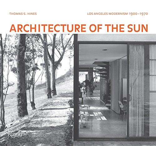 Architecture of the Sun: Los Angeles Modernism, 1900-1970 (Hardback): Thomas S. Hines