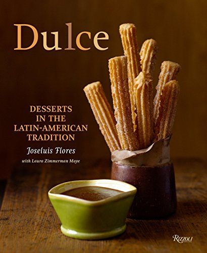 9780847833214: Dulce: Desserts in the Latin-American Tradition