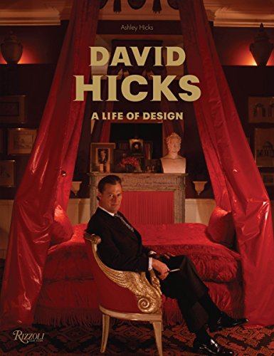 David Hicks: A Life of Design: Ashley Hicks