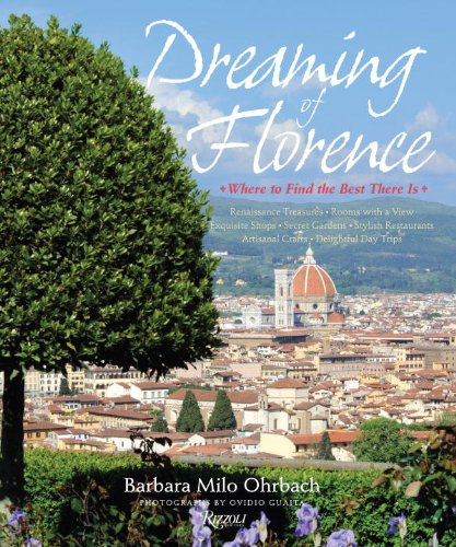 9780847833313: Dreaming of Florence: Where to Find the Best There Is