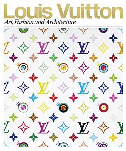 9780847833382: Louis Vuitton: Art, Fashion and Architecture