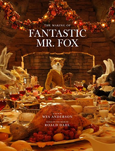 9780847833542: The Making of Fantastic Mr. Fox