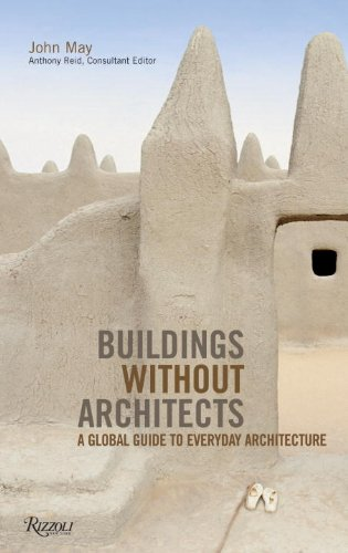 Buildings without Architects: A Global Guide to: John May
