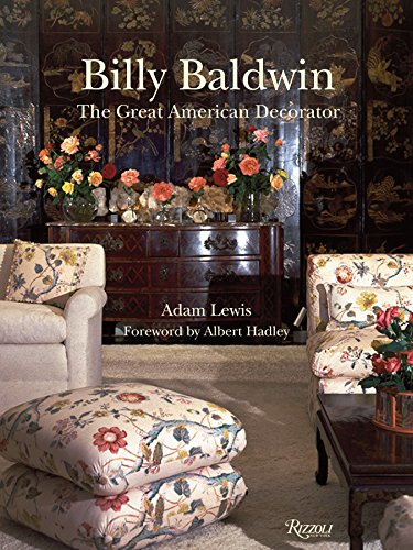 9780847833672: Billy Baldwin: The Great American Decorator