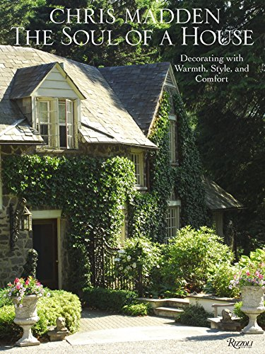 9780847833702: Chris Madden The Soul of a House: Decorating with Warmth, Style, and Comfort