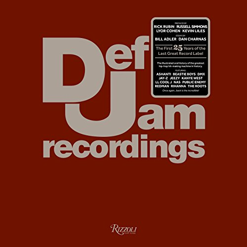 Def Jam Recordings: The First 25 Years of the Last Great Record Label: Def Jam; Adler, Bill; ...