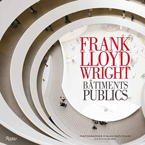 Frank Lloyd Wright : Bâtiments publics: Weintraub Alan / Hes
