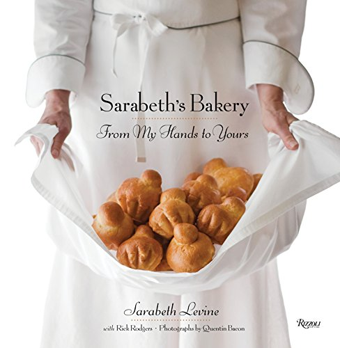 9780847834082: Sarabeth's Bakery: From My Hands to Yours