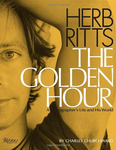 9780847834723: Herb Ritts The Golden Hour: A Photographer's Life and His World