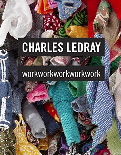 9780847835270: Charles LeDray: workworkworkworkwork