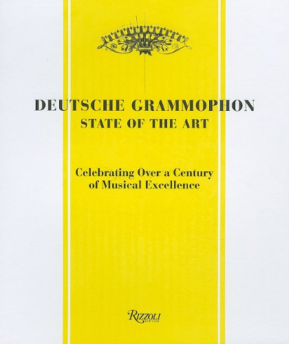Deutsche Grammophon: State of the Art: 1898 - Present. Celebrating Over a Century of Musical ...