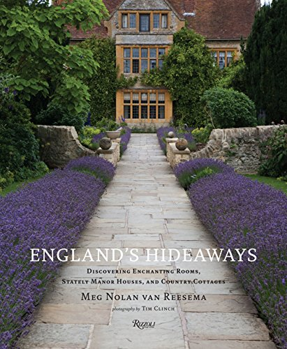 9780847835447: England's Hideaways: Discovering Enchanting Rooms, Stately Manor Houses, and Country Cottages