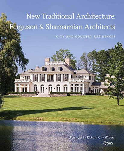 9780847835454: New Traditional Architecture: Ferguson & Shamamian Architects: City and Country Residences