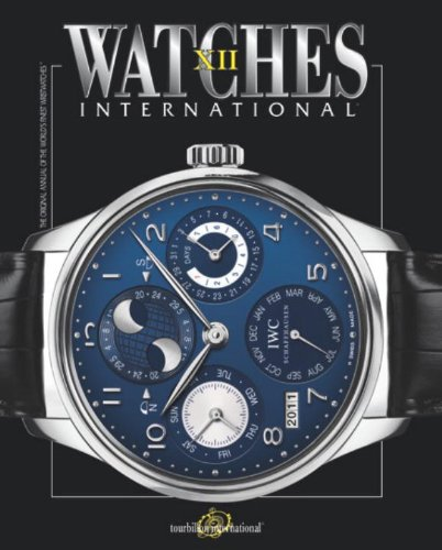 9780847836024: Watches International: The Original Annual of the World's Finest Wristwatches: 12