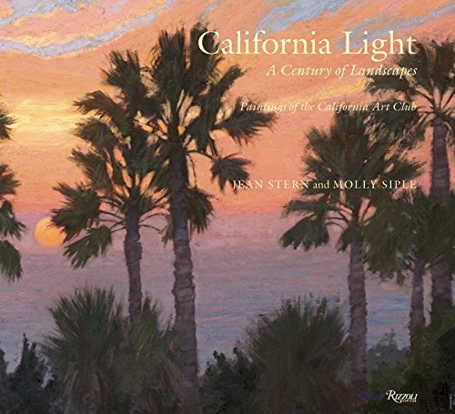 9780847836253: California Light: A Century of Landscapes: Paintings of the California Art Club