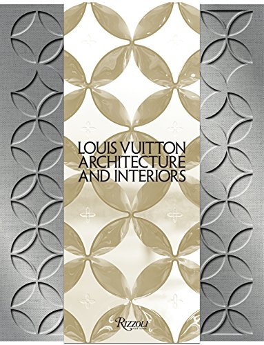 Louis Vuitton: Architecture and Interiors 9780847836529 An exploration of the dynamic and innovative architecture and interiors commissioned by Louis Vuitton.  A prescient advocate of contempo